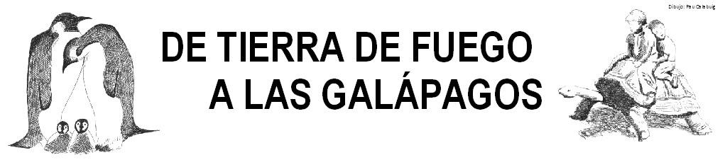 DE TIERRA DE FUEGO A LAS GALÁPAGOS