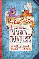 Pip Bartlett's Guide to Magical Creatures by Jackson Pearce and Maggie Steifvater