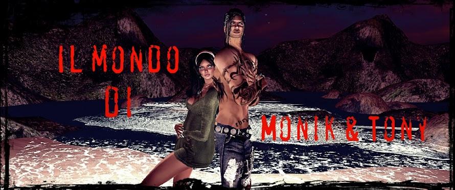 il mondo di Monik e Tony