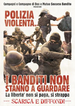 Polizia violenta.... i banditi non stanno a guardare