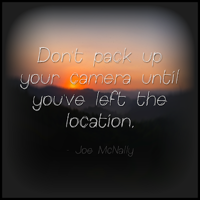 Photography Quotes to Live By: See You Behind the Lens... Don't pack up your camera...