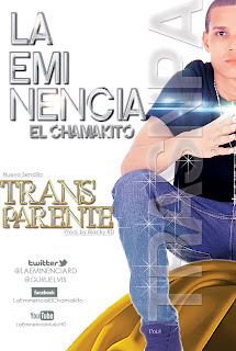 La Eminencia El Chamakito - Transparente (Prod. By Blacky RD)
