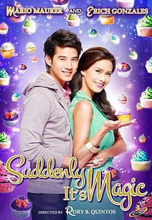 Suddenly Its Magic (2012 – Mario Maurer, Erich Gonzales and Joross Gamboa)