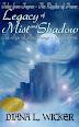 Legacy of Mist & Shadow by Diana L Wicker