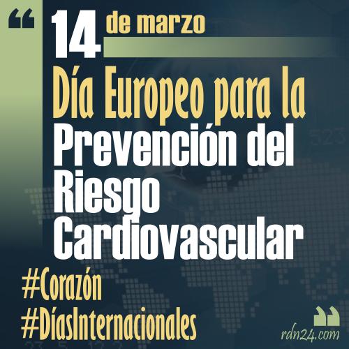 14 de marzo – Día Europeo para la Prevención del Riesgo Cardiovascular #DíasInternacionales