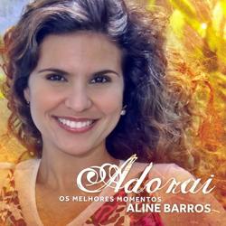 Aline Barros - Adorai Os Melhores Momentos