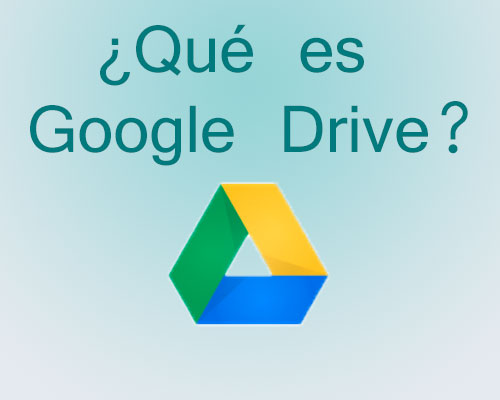 que es google drive y para que sirve