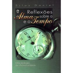 Reflexões sobre a alma e o tempo - uma teologia de chronos e kairós