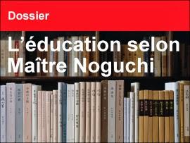 L'éducation selon Maître Noguchi