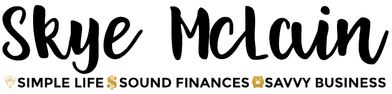 Skye McLain - Simple Life, Sound Finances, & Savvy Business