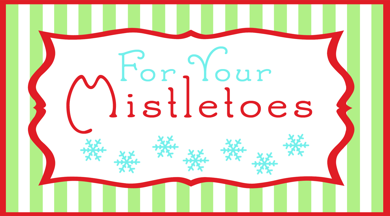 "... Secret Santa~ ""For Your Mistletoes"" free printable - Tips from a"