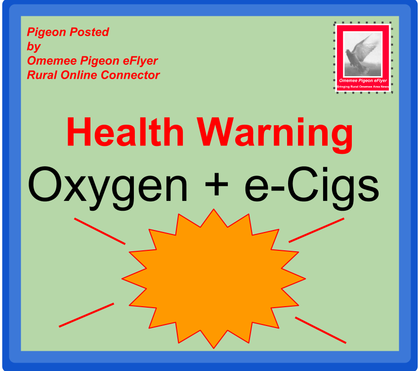 image Omemee Posted: Health Warning - Oxygen plus Electronic Cigarettes Boom