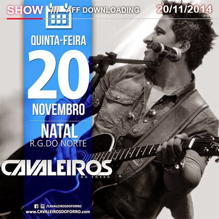 Cavaleiros do Forró – Aniversário 13 Anos – Natal – RN – 20.11.2014