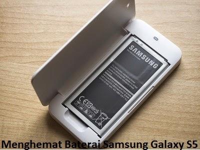 6 Tips Mudah Menghemat Baterai Samsung Galaxy S5 Terbaru