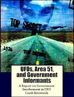 UFOs, Area 51, and Government Informants - A Report on Government Involvement in UFO Crash Retrievals