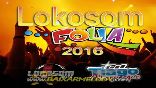 Cd Lokosom FOLIA - 2016 - Dj Tiago Albuquerque