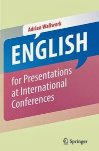 English for Presentations at International Conferences By Adrian Wallwork     Publisher: Sp..rin..ger 2010 | 196 Pages | ISBN: 1441965904 | File type: PDF | 1 mb  Good presentation skills are the key to a successful career in academia. This book is the first guide to making presentations at international conferences specifically written for researchers of all disciplines whose first language is not English. With easy to follow rules and tips, and with examples taken from real presentations, you will learn to: avoid mistakes in English using easy to say short sentences improve your English pronunciation and intonation gain confidence and overcome nerves and embarrassment planning, preparation and practice, an interesting presentation well organized highlight the key points you want your audience to remember deal with questions from the audience decide what to say at each stage of the presentation use expressions attract and retain the attention of the public DOWNLOAD