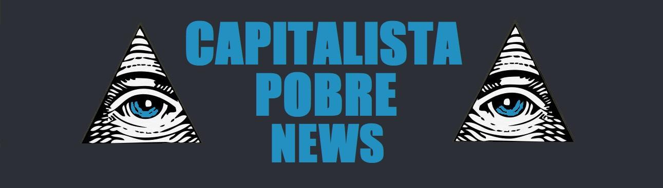 CAPITALISTA POBRE NEWS...