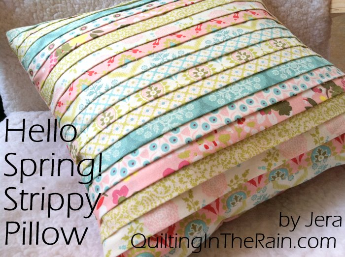 Strippy Pillow Tutorial & Hello Spring! Strippy Pillow Tutorial | Quilting in the Rain pillowsntoast.com