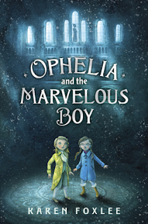Ophelia and the Marvelous Boy Karen Foxlee book cover