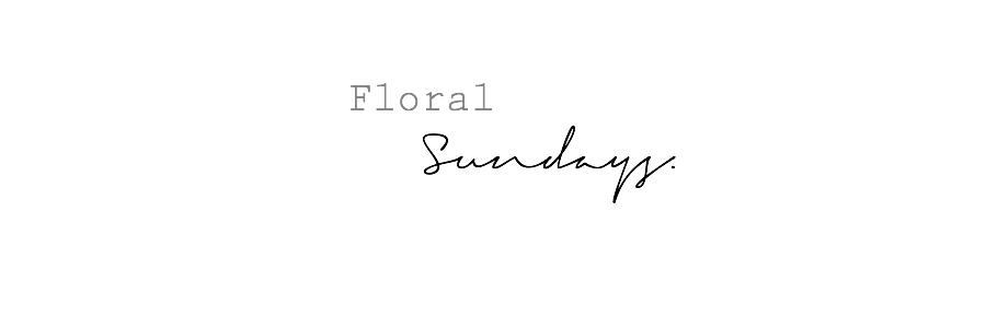 Floral Sundays