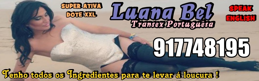 Luana Bel * TOP TRAVESTI PORTUGUESA*
