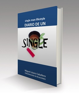 DIARIO DE UN SINGLE: SINGLE MAN LIFESTYLE E-BOOK