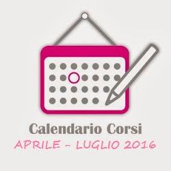CALENDARIO CORSI Aprile - Luglio 2016