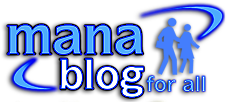 Mana Blog... for all