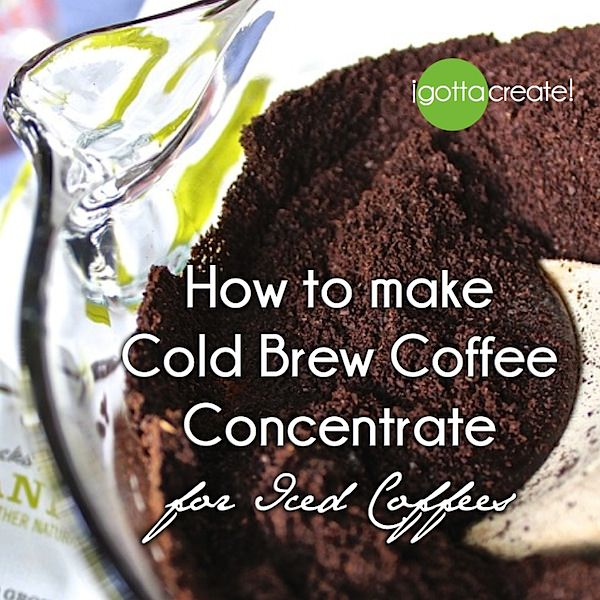 How to make cold brew coffee concentrate for iced coffees - the secret ...