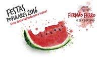Fernão Ferro (Seixal)- Festas Populares 2016- 27 a 31 Julho
