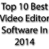 Top 10 Best Video Editor Software In 2014