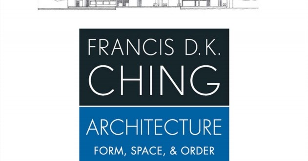 Free Ebook Architecture: FRANCIS D.K.CHING ARCHITECTURE FORM, SPACE on