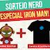#Sorteio Nerd! - Especial Iron Man
