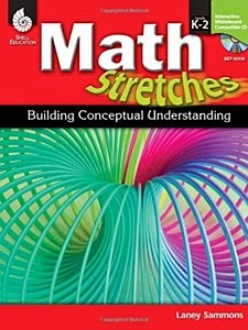 http://www.amazon.com/Math-Stretches-Building-Conceptual-Understanding/dp/1425806368/ref=sr_1_1?s=books&ie=UTF8&qid=1391814122&sr=1-1&keywords=math+stretches+k-2
