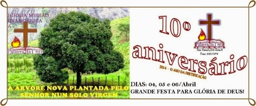 Palavra de  Deus sendo cumprida....10 anos de Missão Evangélica!