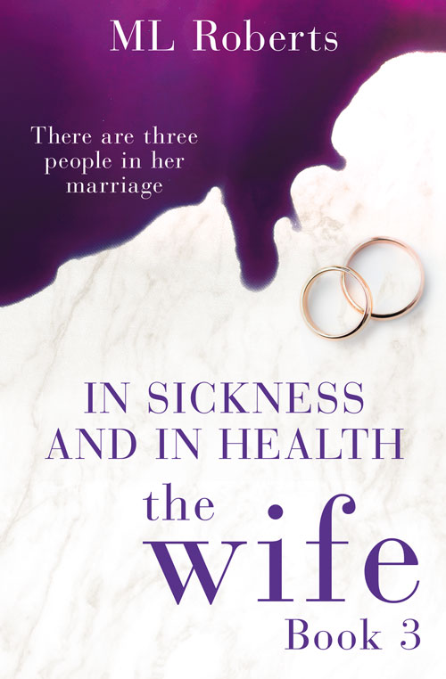 In Sickness and in Health (The Wife Part 3)