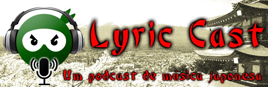 Lyric Cast - um podcast de música japonesa