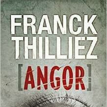 Franck Sharko & Lucie Hennebelle, tome 4 : Angor de Franck Thilliez