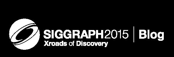 SIGGRAPH 2015 Blog