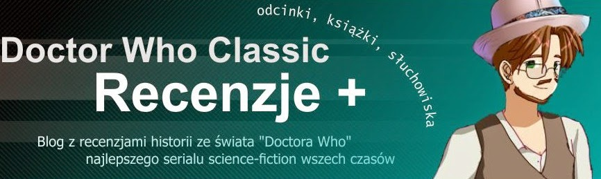 Doctor Who Classic - Recenzje +