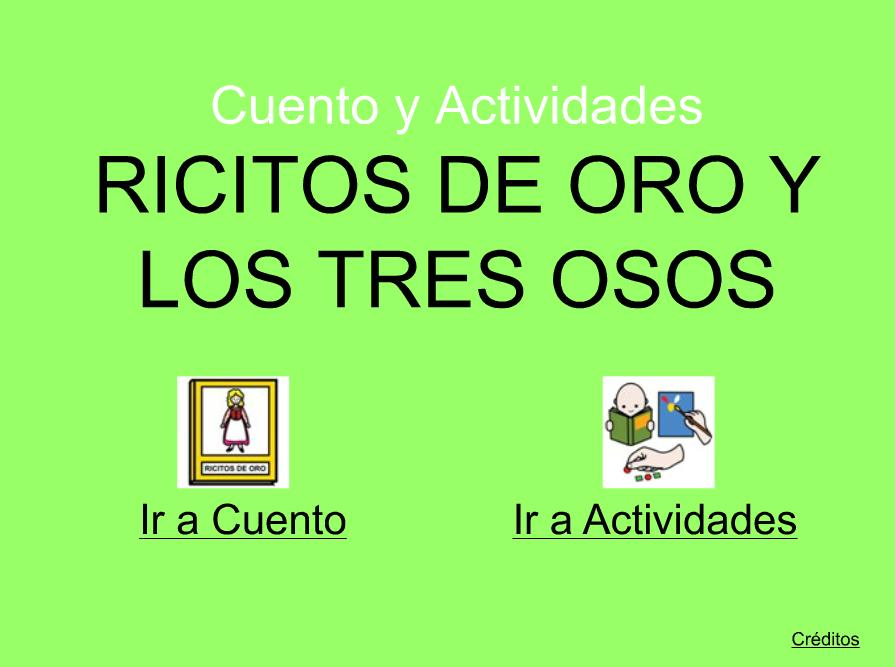 http://arasaac.org/zona_descargas/materiales/852/Ricitos_de_Oro_cuento_y_actividades.swf