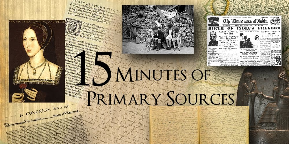 15 Minutes of Primary Sources