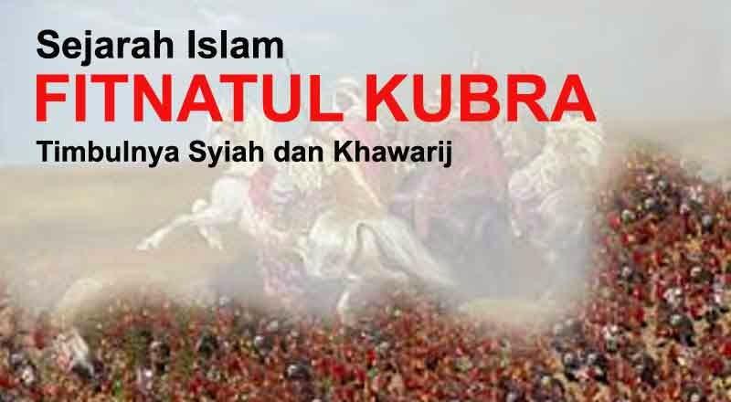 Sejarah Islam tentang Fitnah Kubra