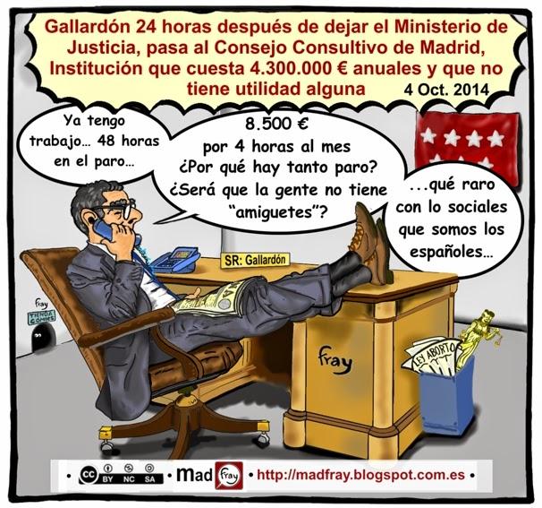 Viñeta, humor,: 48 horas después de que Alberto Ruiz-Gallardón  dimitiera del Ministerio de Justicia, ya había encontrado trabajo enchufado en el Consejo Consultivo de Madrid, un organismo que no sirve para nada. Mad Fray