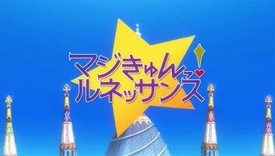Magic-Kyun! Renaissance Subtitle Indonesia [Batch]