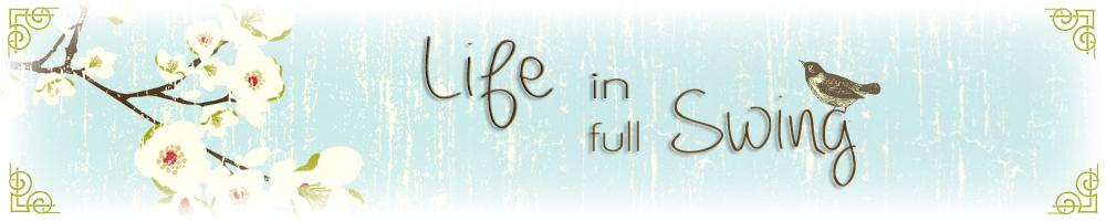 Life in Full Swing