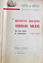 Istituti Riuniti Airoldi e Muzzi, Angelo Bonaiti li raccontava così