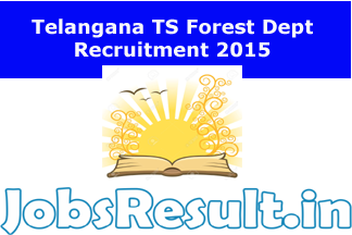 Telangana TS Forest Dept Recruitment 2015