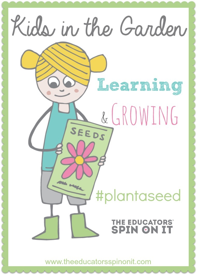 Resources for Planting a Garden with Kids from The Educators' Spin On It